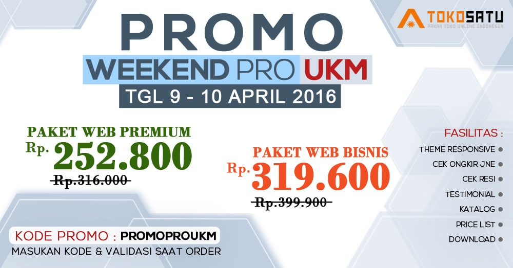 PROMO SPESIAL WEEKEND PRO UKM TOKOSATU 9-10 APRIL 2016