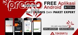 Promo Toko Satu, FREE Aplikasi Android khusus Paket Webiste Bisnis dan Expert